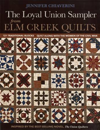 Loyal Union Sampler From Elm Creek Quilts - Softcover