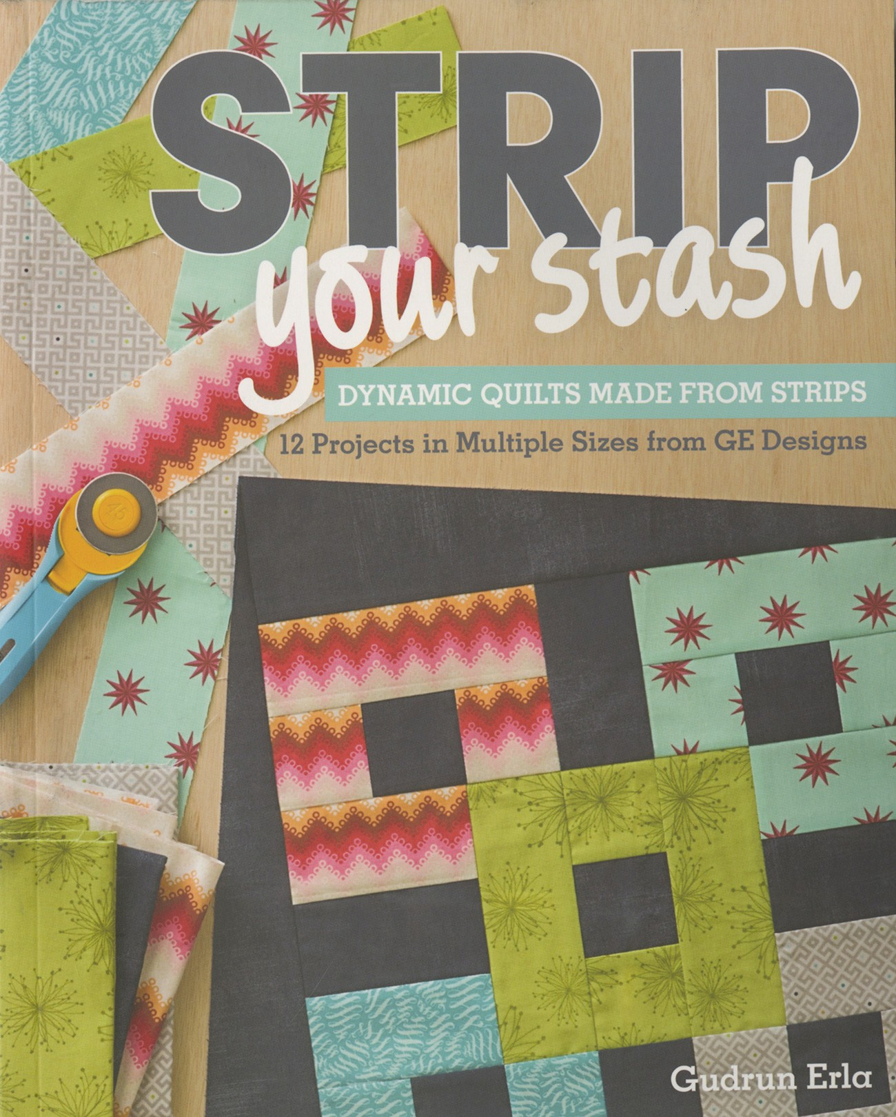 Strip Your Stash Softcover By Erla Gudrun