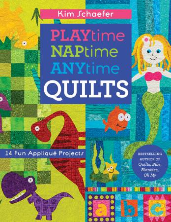 Playtime, Naptime, Anytime Quilts - Softcover