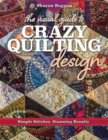 Visual Guide to Crazy Quilting Design - Softcover