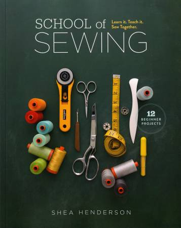 School Of Sewing Learn It Teach It Sew Together