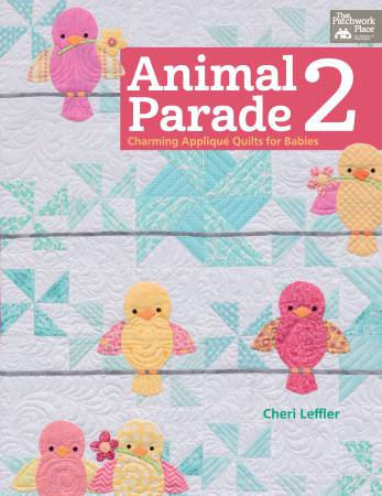Animal Parade 2 - Charming Applique Quilts for Babies - Softcover