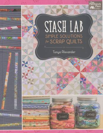 Stash Lab - Simple Solutions for Scrap Quilts - Softcover
