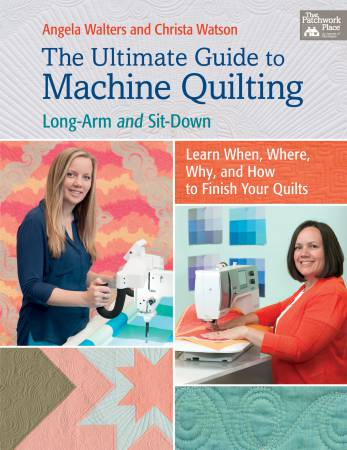 Ultimate Guide to Machine Quilting - Long-Arm and Sit-Down - Softcover