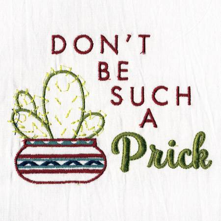 Don't Be A Prick Embroidered Dish Towel