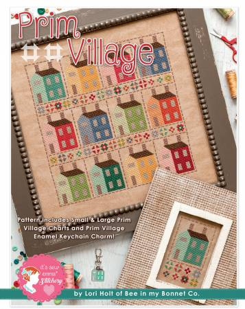 Prim Village Cross Stitch by Lori Holt for Bee in my Bonnet Company