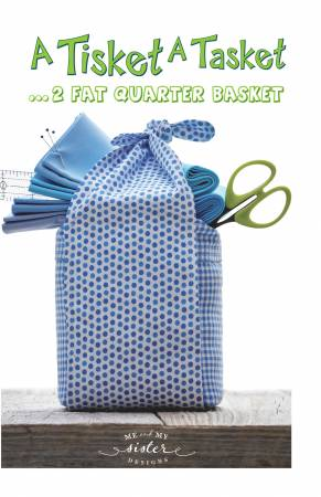 A Tisket A Tasket 2 Fat Quarter Basket
