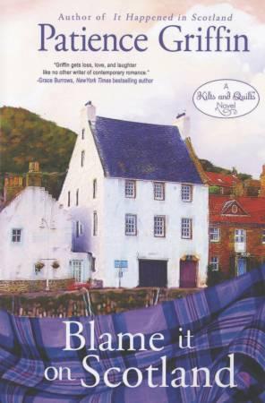 Blame It On Scotland A Novel