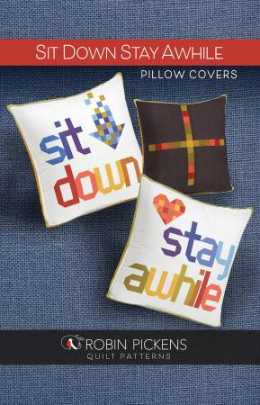Sit Down Stay Awhile Pillow Covers